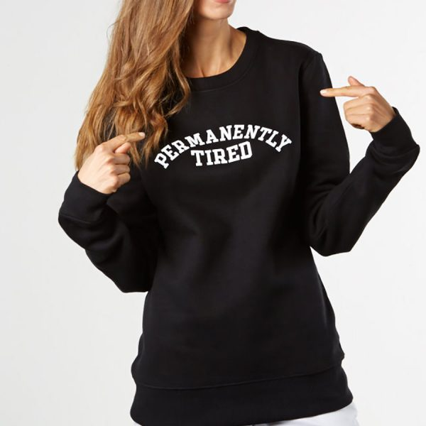Permanently Tired Sweatshirt