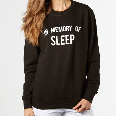 In Memory of sleep sweatshirt